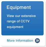Equipment - view our extensive range of CCTV equipment